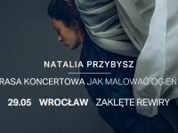 Natalia Przybysz Wrocław zmiana daty