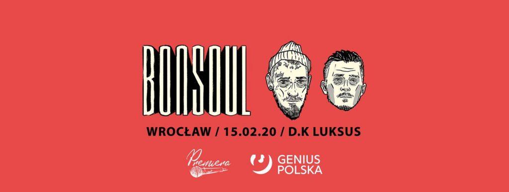 Bonson x Soulpete - BonSoul we Wrocławiu // 15.02 // D.K Luksus