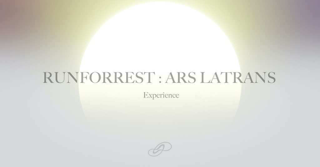 Runforrest : ARS LATRANS Experience + AFTER