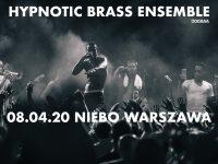 Hypnotic Brass Ensemble l 8.04 l Niebo, Warszawa