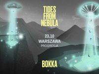 23.10 Warszawa - BOKKA x Tides From Nebula