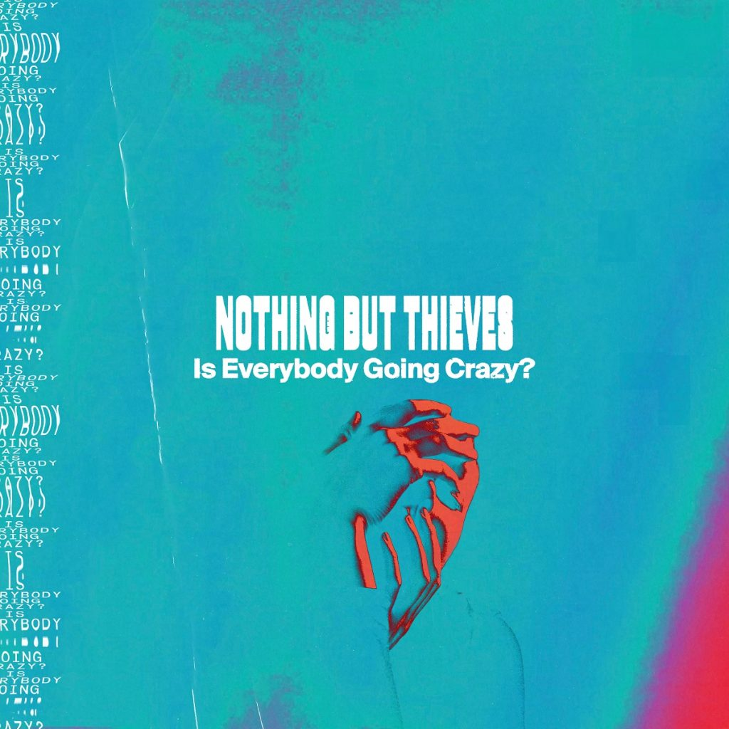 Nothing But Thieves Is Everybody Going Crazy