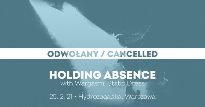 Holding Absence + Wargasm + Static Dress [ODWOŁANY]