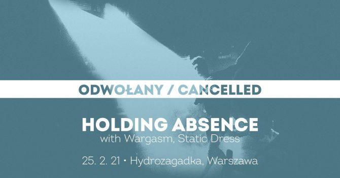 Holding Absence + Wargasm + Static Dress [ODWOŁANY]