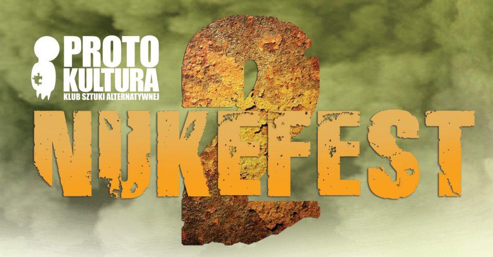 Nukefest 2! | Protokultura – Gdańsk (nowy termin wkrótce)