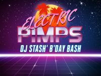 Electric Pimps Presents: Elo Lato! feat. DJ Stash' B'day Bash