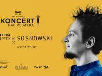 Koncert nad Rusałką/ Sosnowski