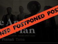Postponed: Me And That Man / TBA / Tama, Poznań