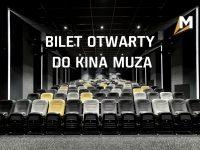 Akcja Specjalna | Bilet Otwarty do Kina Muza!
