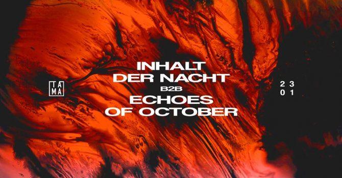 Inhalt der Nacht b2b Echoes of October 4h set | Tama