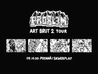 PRO8L3M - Art Brut 2 - Poznań