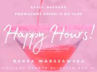 Weekendy nad Wisłą: Happy Hours! Podwajamy koktajle!
