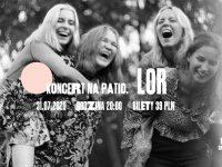 Koncert: LOR / 31.07 / Patio / Kraków