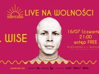 LIVE na Wolności vol. 1 - J. Wise / 16 lipiec (czwartek)