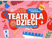 """Teatr dla dzieci nad Wisłą / """"Skacząca królewna"""""""