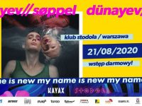 My Name Is New Festival: Dunayev//Soppel, 21.08, Klub Stodoła