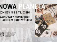 Nowa planeta – komiksy nie z tej ziemi! Warsztaty komiksowe