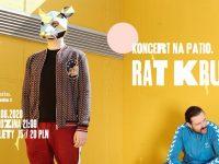 Koncert: Rat Kru / 21.08 / Patio / Kraków