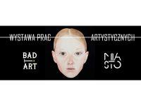 Wystawa prac artystycznych- Bad Art Store w Mieście