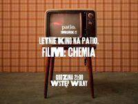 Letnie Kino na Patio.: Chemia