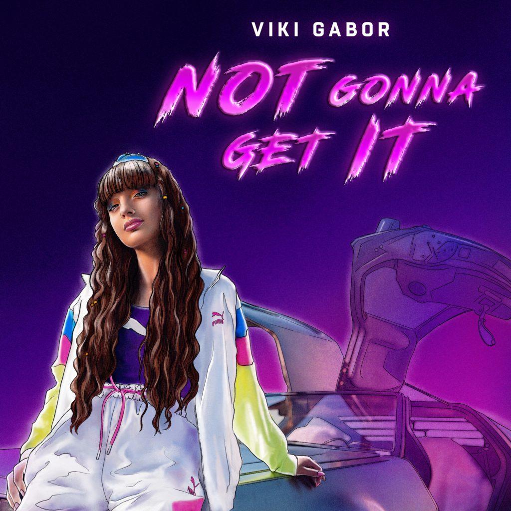 Viki Gabor Not Gonna Get It