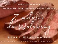 Czwartki nad Wisłą: Nasze steki w cenie 49 PLN!