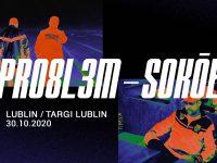 PRO8L3M x SOKÓŁ - Targi - Lublin