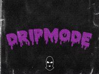DRIP MODE #25