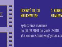 """Konkurs Filmowy """"Uchwyć to co nieuchwytne"""" KFA V edycja"""