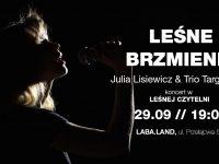 Leśne Brzmienia | koncert Julii Lisiewicz & Trio Targanescu