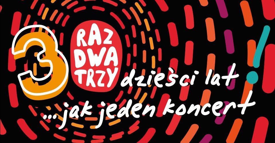 Raz Dwa Trzy - 30 lat jak jeden koncert / Łódź
