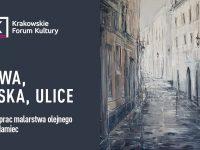 Barwa, kreska, ulice – wystawa malarstwa olejnego Jolanty Adamiec