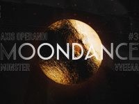 Moondance #3 ~ Axis Operandi & Monster