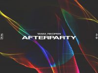 Tama Reopen | Afterparty