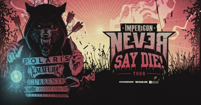 Avocado Booking presents: Impericon Never Say Die! Tour 2021