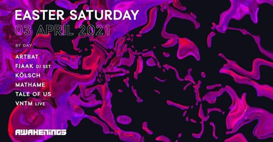 Awakenings Easter Saturday 2021