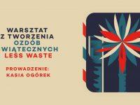 Warszawa na święta – warsztaty z dekoracji less waste