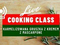 Warsztat kulinarny z Marco Ghia: karmelizowana gruszka z kremem z Mascarpone