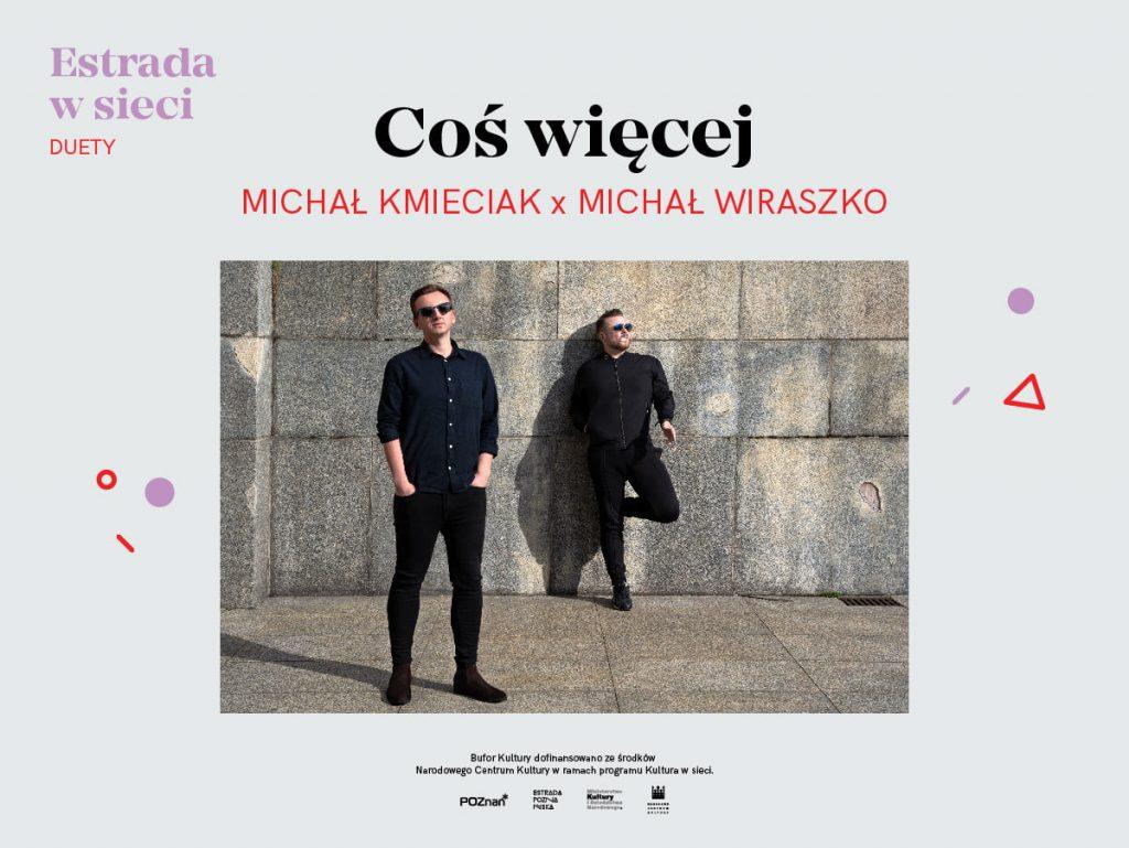 """Michał Kmieciak, Michał Wiraszko - """"Coś więcej"""""""