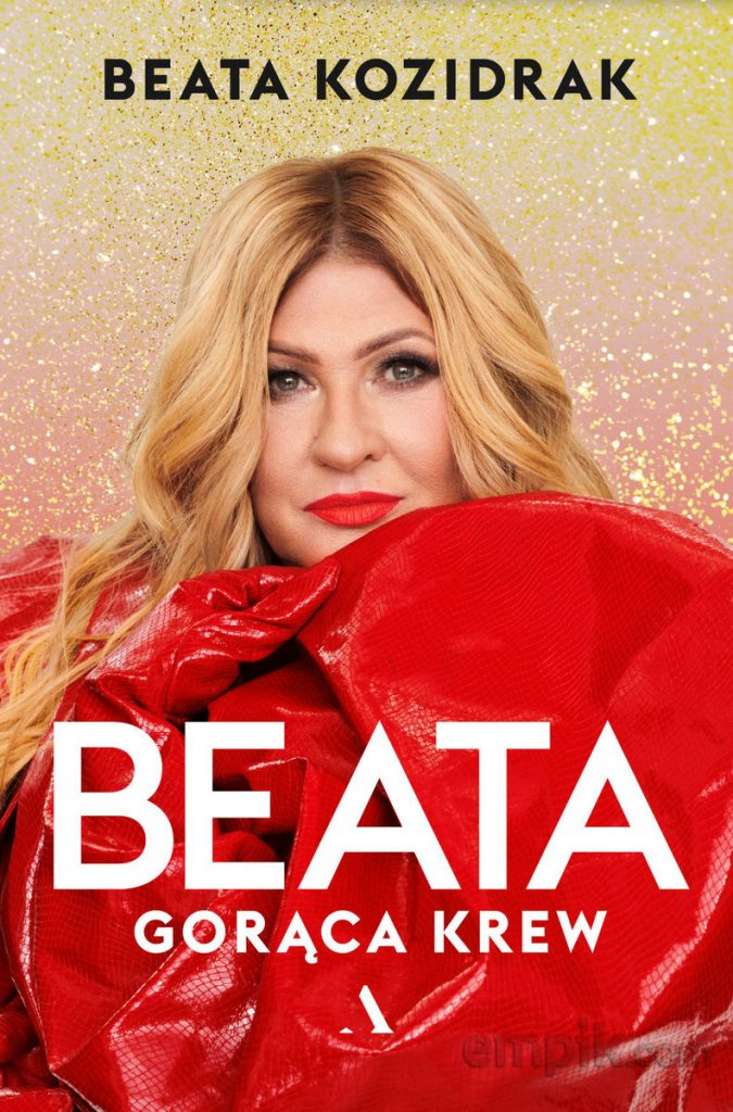 Beata Kozidrak Gorąca Krew książka