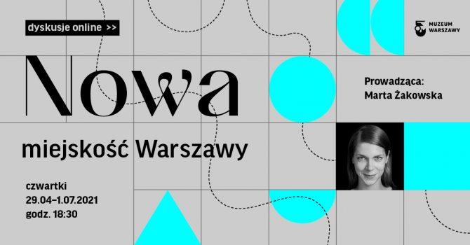 Nowa miejskość Warszawy. Porozmawiajmy online