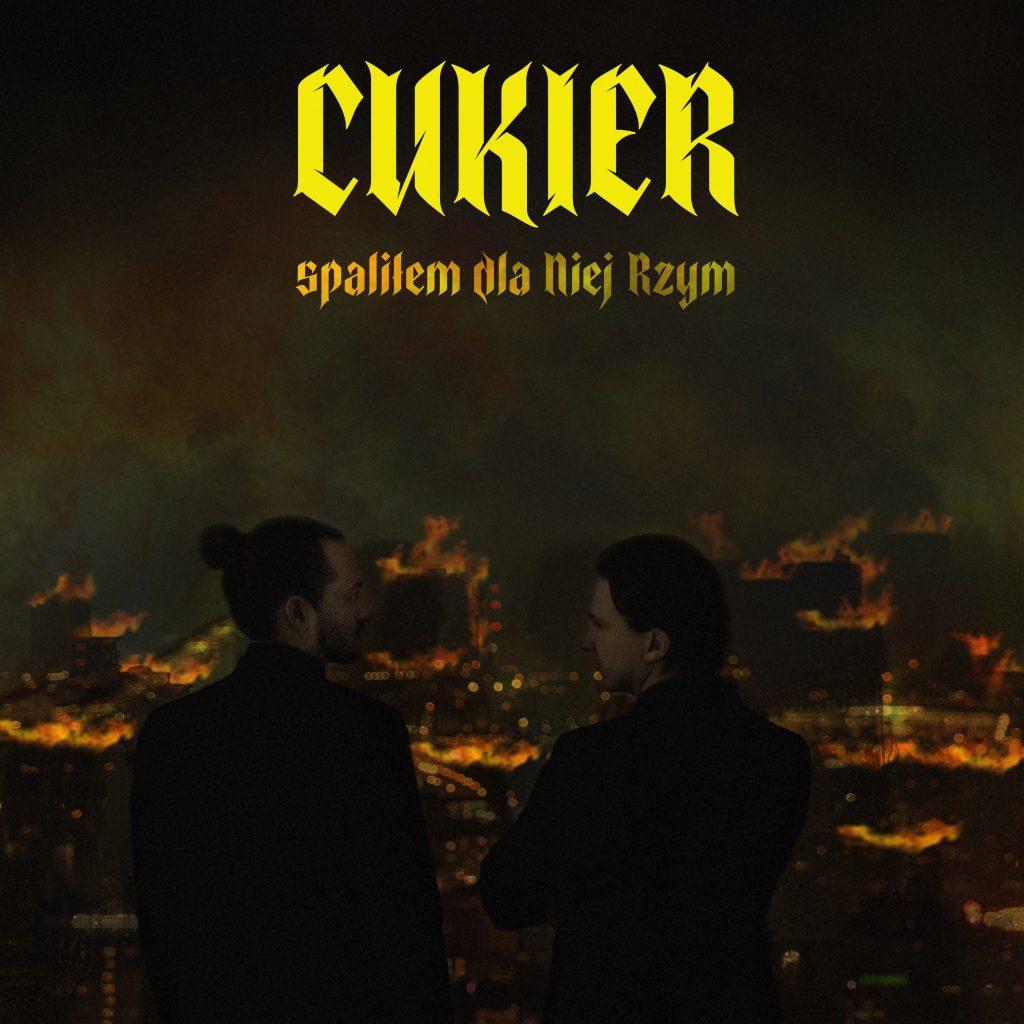 Cukier Spaliłem dla niej Rzym nowy album