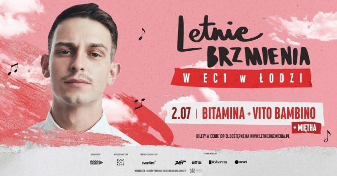 Letnie Brzmienia w EC1 w Łodzi: Bitamina + Miętha + Vito Bambino