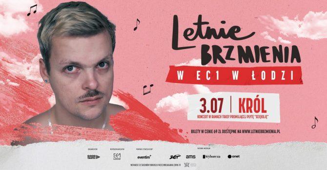 """Letnie Brzmienia w EC1 w Łodzi: KRÓL - koncert w ramach trasy promującej płytę """"Dziękuję"""""""