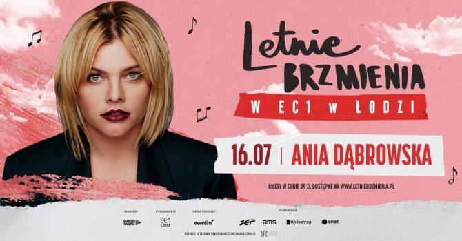 Letnie Brzmienia w EC1 w Łodzi: Ania Dąbrowska