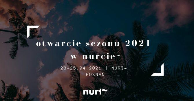 Nurt ~ oficjalne otwarcie sezonu 2021