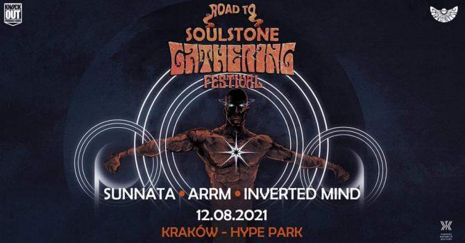 Road To Soulstone Gathering: Sunnata + ARRM, Inverted Mind / 12 VIII / Kraków