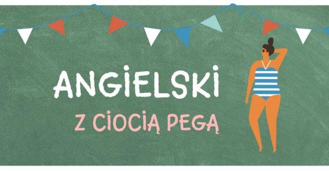 Angielski z ciocią Pegą w Plażówce!