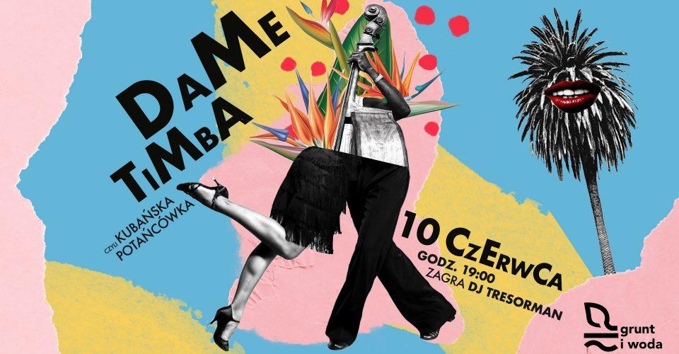 DAME TIMBA, czyli Kubańska potańcówka / DJ TRESORMAN