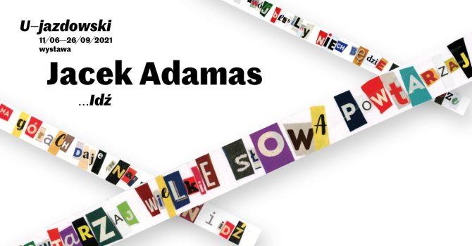 Idź... – wystawa Jacka Adamasa